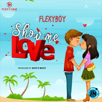 FlexyBoy - Show me Love